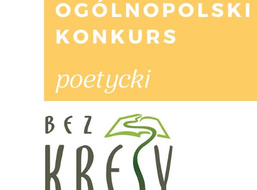 ogólnopolski konkurs poetycki bez-kresy Stowarzyszenie Salon Literacki i Miejska Biblioteka Publiczna w Cieszanowie